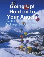 Going Up! Hold on to Your Angels: Book V