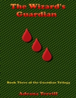 Wizard's Guardian: Book Three of the Gua
