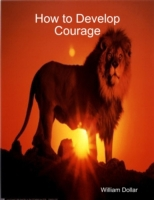 How to Develop Courage