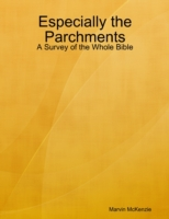 Especially the Parchments: A Survey of t