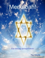 Merkabah! - Your Amazing Spiritual Vehic