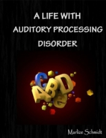 Life With Auditory Processing Disorder