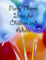 Party Theme Ideas for Children and Adult
