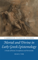 Mortal and Divine in Early Greek Epistem