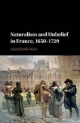 Naturalism and Unbelief in France, 1650-