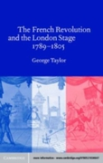French Revolution and the London Stage,