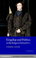 Kingship and Politics in the Reign of Ed