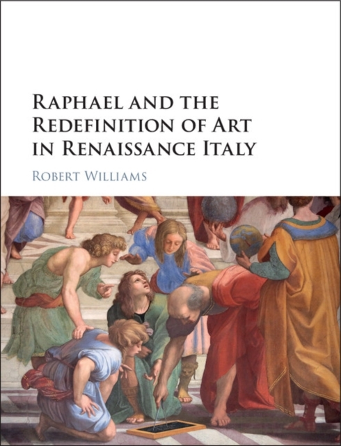 Raphael and the Redefinition of Art in R