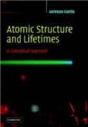 Atomic Structure and Lifetimes