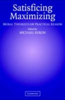 Satisficing and Maximizing