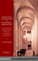 Design and Construction in Romanesque Ar