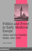 Politics and Power in Early Medieval Eur