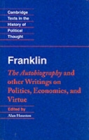 Franklin: The Autobiography and Other Wr