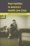 Poor Families in America's Health Care C