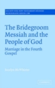 Bridegroom Messiah and the People of God