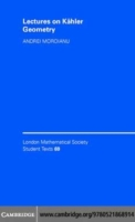 Lectures on Kahler Geometry
