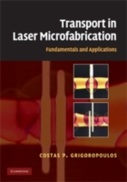 Transport in Laser Microfabrication