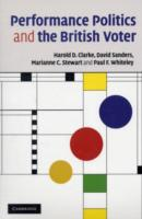Performance Politics and the British Vot