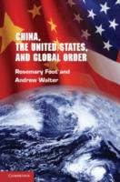 China, the United States, and Global Ord