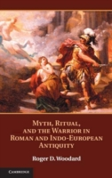 Myth, Ritual, and the Warrior in Roman a