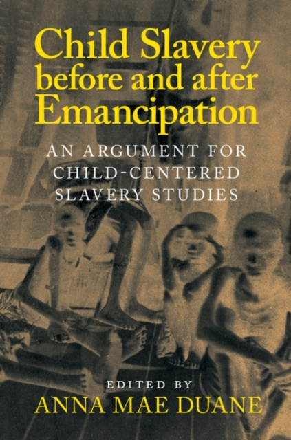 Child Slavery before and after Emancipat