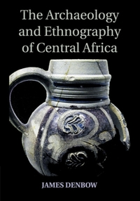 The Archaeology and Ethnography of Centr
