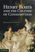 Henry James and the Culture of Consumpti