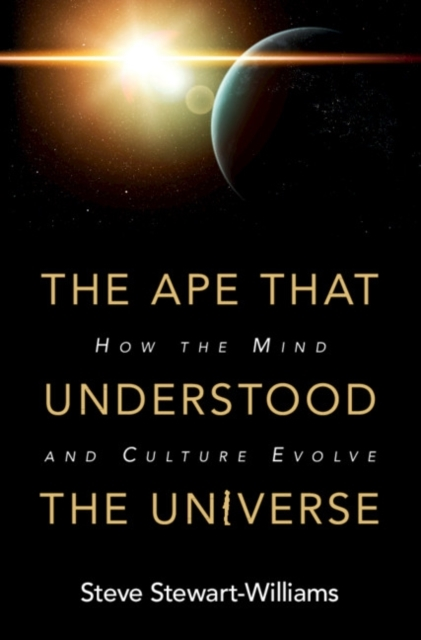 Ape that Understood the Universe