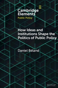 How Ideas and Institutions Shape the Pol