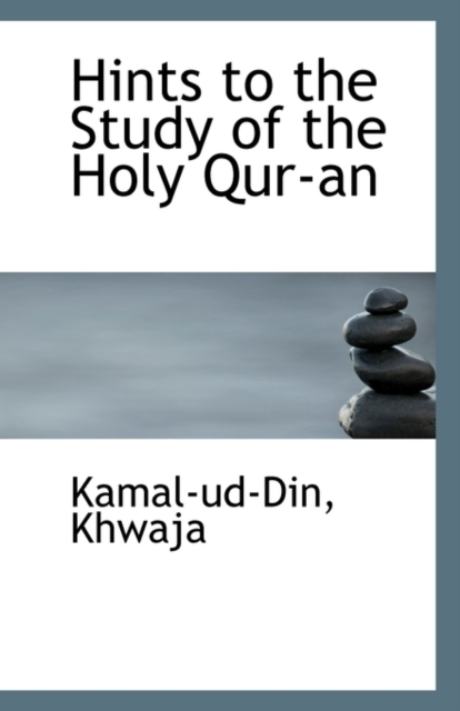 Hints to the Study of the Holy Qur-An