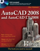 AutoCAD 2008 and AutoCAD LT 2008 Bible
