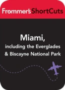 Miami, including the Everglades & Biscan