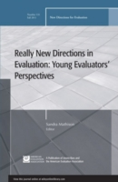 Really New Directions in Evaluation: You
