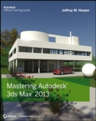 Mastering Autodesk 3ds Max 2013
