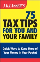 J.K. Lasser's 75 Tax Tips for You and Yo