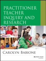 Practitioner Teacher Inquiry and Researc