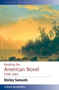 Reading the American Novel 1780 - 1865