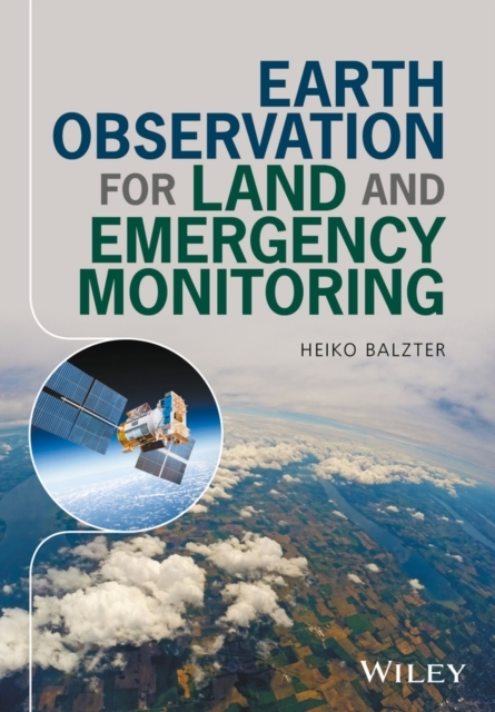 Earth Observation for Land and Emergency