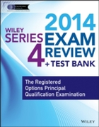 Wiley Series 4 Exam Review 2014 + Test B