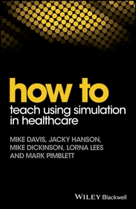 How to Teach Using Simulation in Healthc