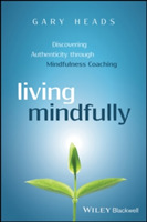 Living Mindfully - Discovering Authentic