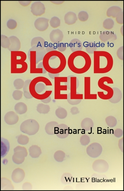 A Beginner's Guide to Blood Cells 3E
