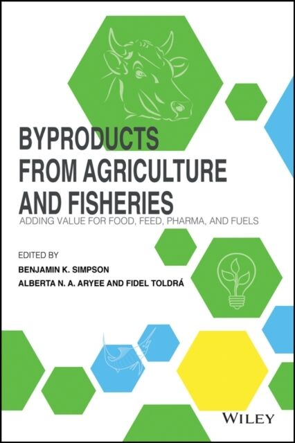 Byproducts from Agriculture and Fisherie