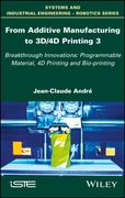 From Additive Manufacturing to 3D/4D Pri