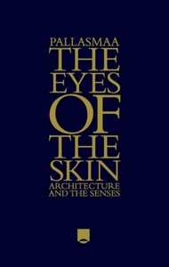 The Eyes of the Skin - Architecture and