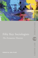 Fifty Key Sociologists: The Formative Th