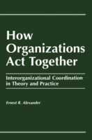 How Organizations Act Together