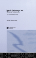Islamic Nationhood and Colonial Indonesi