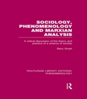 Sociology, Phenomenology and Marxian Ana