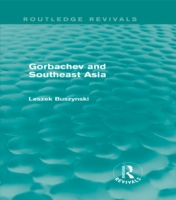 Gorbachev and Southeast Asia (Routledge